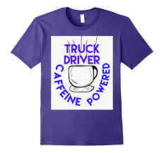 TRUCK DRIVER CAFFEINE POWERED T-SHIRT WORK OR FUNNY-PL – Theteejob Funny Truck Pictures Freaking News Woman Driver Looking Out The Window Stock Photo The Girl With Trucker Humor Trucking Company Name Acronyms Page 1 Warning Bad Motha Activated Beware Gift Owner For Work User Guide Manual That Easyto Fed Ex Clipart Trucker 1525639 Free Things Only Real Truckers Will Find Youtube Lil Nagle This Truck Driver Is Wning At Halloween Daily Lol Pics Life Is Full Of Risks Quotes Gift For Tshirt Tee Shirt