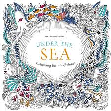 Under The Sea Colouring For Mindfulness Mesdemoiselles 9780600633037 Amazon Books