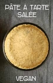 recette de base pâte à tarte salée vegan envie d une recette