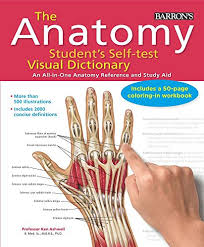 The Anatomy Students Self Test Visual Dictionary An All In One