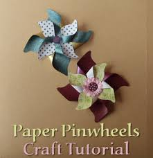 How To Make Pinwheels From Paper As Card And Craft Embellishments