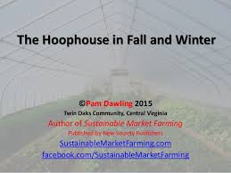 The Hoophouse In Fall And Winter CPam Dawling 2015 Twin Oaks Community Central Virginia