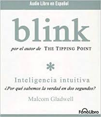 Blink Inteligencia Intutiva Spanish Edition Malcolm Gladwell 9781933499161 Amazon Books