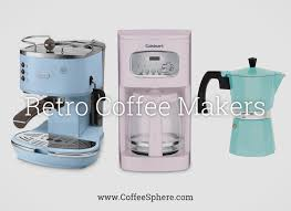 Retro Coffee Makers 7 Vintage To Remind You Of The