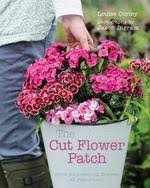 The Cut Flower Patch Louise Curley Hardback 4500 Add To Cart