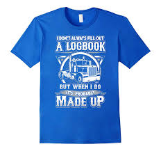 Funny Truck Driver T-Shirt – Trucker Made Up Logbook-RT – Rateeshirt Funny Truck Pictures Freaking News Woman Driver Looking Out The Window Stock Photo The Girl With Trucker Humor Trucking Company Name Acronyms Page 1 Warning Bad Motha Activated Beware Gift Owner For Work User Guide Manual That Easyto Fed Ex Clipart Trucker 1525639 Free Things Only Real Truckers Will Find Youtube Lil Nagle This Truck Driver Is Wning At Halloween Daily Lol Pics Life Is Full Of Risks Quotes Gift For Tshirt Tee Shirt