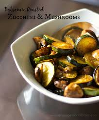 Balsamic Roasted Zucchini & Mushrooms Carrie s Experimental Kitchen
