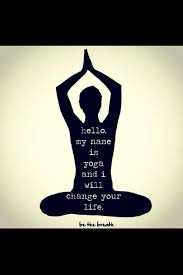 Hello My Name Is Yoga And I Will Change Your Life