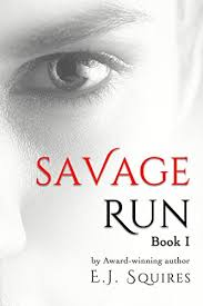 Savage Run 1 Book In The Young Adult Dystopian Novella Series