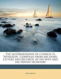The Autobiography Of Charles H Spurgeon Compiled From His Diary Letters And Records By Wife Private Secretary Volume IV