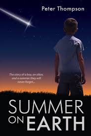 Title SUMMER ON EARTH Author Peter Thompson Publisher Persnickety Press Pages 293 Genre Sci Fi Middle Grade BOOK BLURB