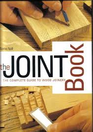 the joint book the complete guide to wood joinery wood joinery