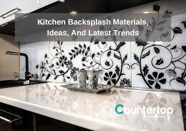 kitchen backsplash materials ideas and trends