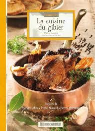 sud ouest cuisine connaître la cuisine du gibier éditions sud ouestéditions sud ouest