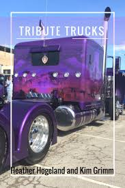 100 Grimm Brothers Trucking Tribute Trucks Trucker Tips Blog