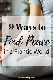 Mindfulness Finding Peace In A Frantic World Gives You 9 Simple Ways To Help Find