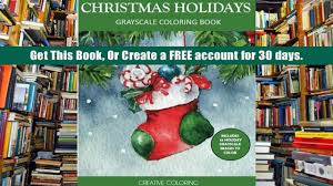 Download PDF Christmas Holidays Grayscale Coloring Book Adult Books Read