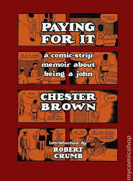 Paying For It HC 2011 Drawn And Quarterly A Comic Strip Memoir About