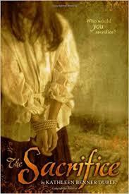 The Sacrifice Kathleen Benner Duble 9780689876516 Amazon Books