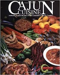 cuisine cajun cajun cuisine authentic cajun recipes from louisiana s bayou
