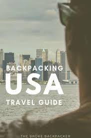 Backpacking USA Travel Guide | The Only One You'll Need In August 2019