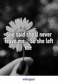 She Said Shell Never Leave Me So Left