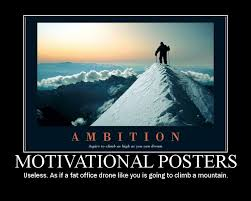 Ambition Motivational Posters Useless As If A Fat