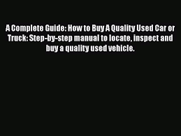 PDF A Complete Guide: How To Buy A Quality Used Car Or Truck: Step ... Flipboard Buy This Chevrolet Wwii Army Truck Converted Into A Camper How To Buy Vehicle Online Its Really Very Simple And Makes The Msp 2 Arrested After Stealing Heroin News Wnemcom Car Truck Insurance Protect Your Family Ownoperator Niche Auto Hauling Hard Get Established But Or Lease New What Are Pros Cons Of Pickup Youtube 2019 Ford Ranger Midsize Back In Usa Fall To An Insiders Guide Saving Thousands Pdf A Complete Quality Used Step