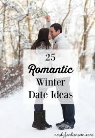 Try These 25 Romantic Winter Date Ideas This Year