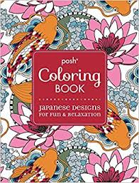 Posh Adult Coloring Book Japanese Designs For Fun Relaxation Books
