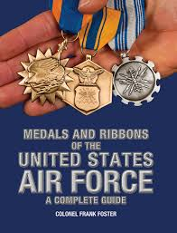 Awards And Decorations Air Force by Medals And Ribbons Of The United States Air Force A Complete