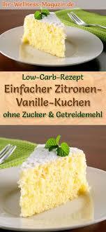 einfacher low carb zitronen vanillekuchen rezept ohne