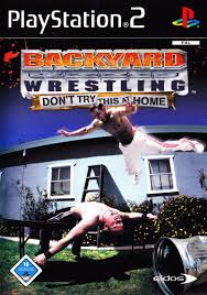 Backyard Wrestling: Don't Try This At Home (2003) PlayStation 2 ... Search Results For Eidos Pro Wrestling Wwe Nxt Fan Favorite Bayley Hugs Loves What She B1 Fondos De Juegos Backyard Wrestling Fondos Wrestling Happy Wheels Outdoor Fniture Design And Ideas Reapers Review 115 Dont Try This At Home Try This At Home Heres The Incredibly Unsafe Ring We Nintendoage Results Preowned Sony Chw Facebook