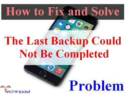 FIXED] iPhone The Last Backup Could Not Be pleted Error Issue