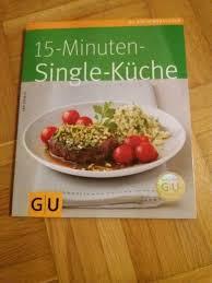 gu kochbuch 15 minuten single küche
