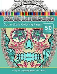 Coloring Books For Grownups Dia De Los Muertos