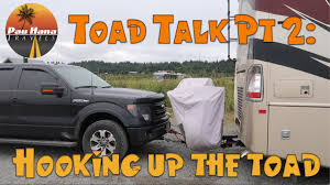 100 Truck Talk Rving Alaska Toad Vehicle Hooking Up Our F150 Truck To Our