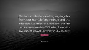 Jean Chretien Quote The Two Of Us Had Come A Long Way Together From