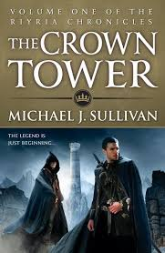The Crown Tower By Michael J Sullivan First Book Of Riyria Chronicles Which Also Includes Rose And Thorn