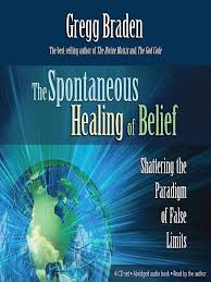 Title Details For The Spontaneous Healing Of Belief By Gregg Braden