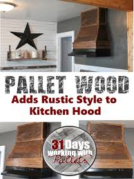 Pallet Wood Adds A Rustic Style To Kitchen Hood