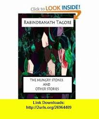 The Hungry Stones And Other Stories 9781477441565 Rabindranath Tagore ISBN 10