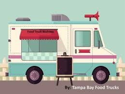 100 Food Trucks In Tampa Truck Catering Benefits Of Truck Business By