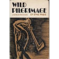 Wild Pilgrimage A Novel In Woodcuts
