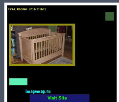free wooden crib plans 215717 the best image search 10331603