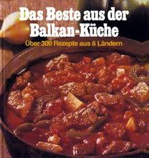lezen das beste aus der balkan küche über 300 rezepte aus