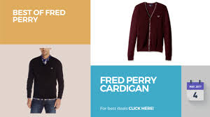 fred perry cardigan best of fred perry youtube