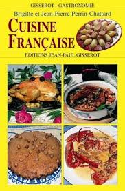 de cuisine fran軋ise livre cuisine fran軋ise 100 images cuisine r馮ionale fran軋ise