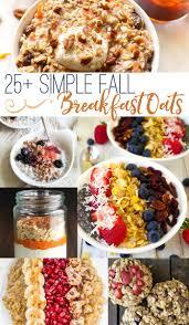 Pumpkin Pie Overnight Oats Rabbit Food by 25 Simple Fall Breakfast Oats Family Fresh Meals