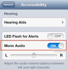 Use Mono Audio When e Side of iPhone Headphones & Speakers Stop